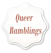 Queer Ramblings